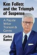 Ken Follett and the Triumph of Suspense: A Popular Writer Transcends Genres