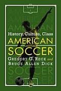 American Soccer Past & Present: History, Culture, Sociology by Gregory G. Reck