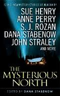 Mysterious North, The:  12 All-New Mystery Stories of Alaska