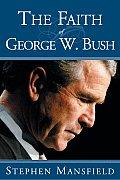 Faith of George W. Bush, The