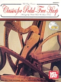 Classics for Pedal-Free Harp [With CD]