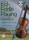 Irish Fiddle Playing, Volume 2: A Guide for the Serious Player [With CD]