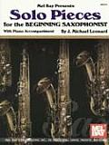 Solo Pieces for the Beginning Saxophonist With Piano Accompaniment