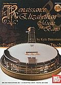Rennaissance & Elizabethan Music for Banjo [With CD (Audio)]