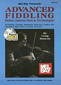 Mel Bay Presents Advanced Fiddling: Solos, Instruction & Technique [With CD]