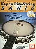 Key to Five-String Banjo: Home Improvisation Workshop [With CD]