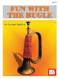 Mel Bays Fun with the Bugle