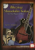 Blazing Mandolin Solos: For One Player or More [With CD]