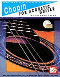 Chopin for Acoustic Guitar [With CD]