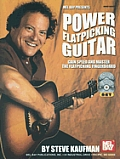 Power Flatpicking Guitar: Gain Speed and Master the Flatpicking Fingerboard [With CDWith DVD]