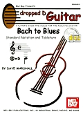 Dropped D Guitar: Bach to Blues: A Player's Guide and Solos for the Acoustic Guitar [With CD]