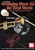 Mel Bay Presents Arranging Music for the Real World Classical and Commercial Aspects with CD (Audio)
