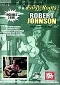 The Early Roots of Robert Johnson [With 2 CDs]