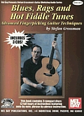 Blues, Rags and Hot Fiddle Tunes: Advanced Fingerpicking Guitar Techniques [With 3 CDs]
