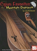 Cajun Favorites for Mountain Dulcimer: With Musical Notation & Chords for Other Instruments [With CD]
