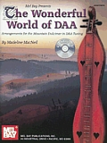 The Wonderful World of DAA: Arrangements for the Mountain Dulcimer in DAA Tuning [With CD]