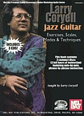 Larry Coryell: Jazz Guitar: Exercises, Scales, Modes, & Techniques [With 3 CDs]