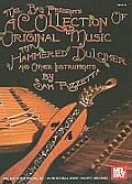 A   Collection of Original Music for Hammered Dulcimer and Other Instruments: Reels, Waltzes, Hornpipes, Jigs, Rags, Blues, Boodie, Airs, and Music fo
