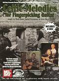 Celtic Melodies for Fingerpicking Guitar [With 3 CDs]