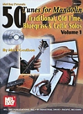 50 Tunes for Mandolin, Volume 1: Traditional, Old Time, Bluegrass & Celtic Solos [With 3 CDs]