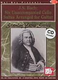 J S Bach Six Unaccompanied Cello Suites Arranged for Guitar with CD