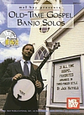 Old-Time Gospel Banjo Solos: Thirty-One All-Time Gospel Favorites Arranged in Three-Finger Style [With CD]