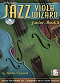 Jazz Viola Wizard Junior, Book 2 [With CD]