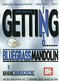 Mel Bay's Getting Into Bluegrass Mandolin [With DVD]