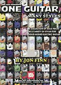 One Guitar Many Styles A Collection of Solo Pieces in a Variety of Styles for Solid Bodied Electric Guitar