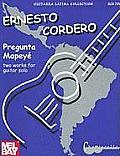 Ernesto Cordero: Pregunta and Mapey': Two Pieces for Guitar Solo