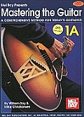 Mastering the Guitar 1A: A Comprehensive Method for Today's Guitarist! [With DVD]