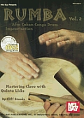 Rumba, Volume 2: Afro Cuban Conga Drum Improvisation: Mastering Clave with Quinto Licks [With 2 CDs]