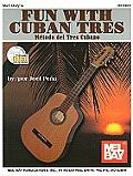 Fun with Cuban Tres/Metodo del Tres Cubano [With CD (Audio)]