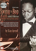 Swing to Bop: The Music of Charlie Christian Book/2-CD Set