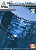 Blues Drums Method: An Essential Study of Blues Drums for the Beginning to Advanced Player [With CD]