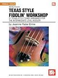 Texas Style Fiddlin' Workshop: 51 Texas-Style Tunes Arranged for the Intermediate Level Fiddler [With CD (Audio)]