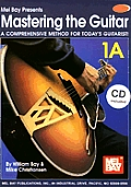 Mastering the Guitar, Book 1a [With 2 CDs]