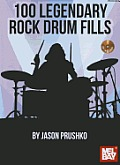100 Legendary Rock Drum Fills [With CD (Audio)]