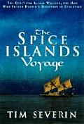 The Spice Islands Voyage: The Quest for Alfred Wallace, the Man Who Shared Darwin's Discovery of Evolution