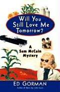 Will You Still Love Me Tomorrow A Sam Mc
