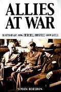 Allies at War The Bitter Rivalry Among Churchill Roosevelt & de Gaulle