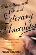The Mammoth Book of Literary Anecdotes: Over Centuries of Recollections, Essays, Bon Mots and Quotes