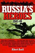 Russias Heroes 1941 1945