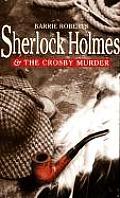 Sherlock Holmes & The Crosby Murders