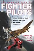 Mammoth Book of Fighter Pilots Eyewitness Accounts of Air Combat from the Red Baron to Todays Top Guns