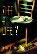 Ziff A Life