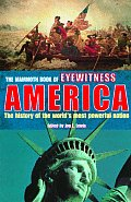 The Mammoth Book of Eyewitness America: The History of the World's Most Powerful Nation (Mammoth Book) Cover