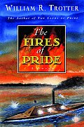 Fires Of Pride A Novel Of The Civil Wa