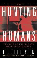 Hunting Humans : Rise of the Modern Multiple Murderer (2ND 01 Edition)