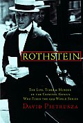 Rothstein The Life Times & Murder Of